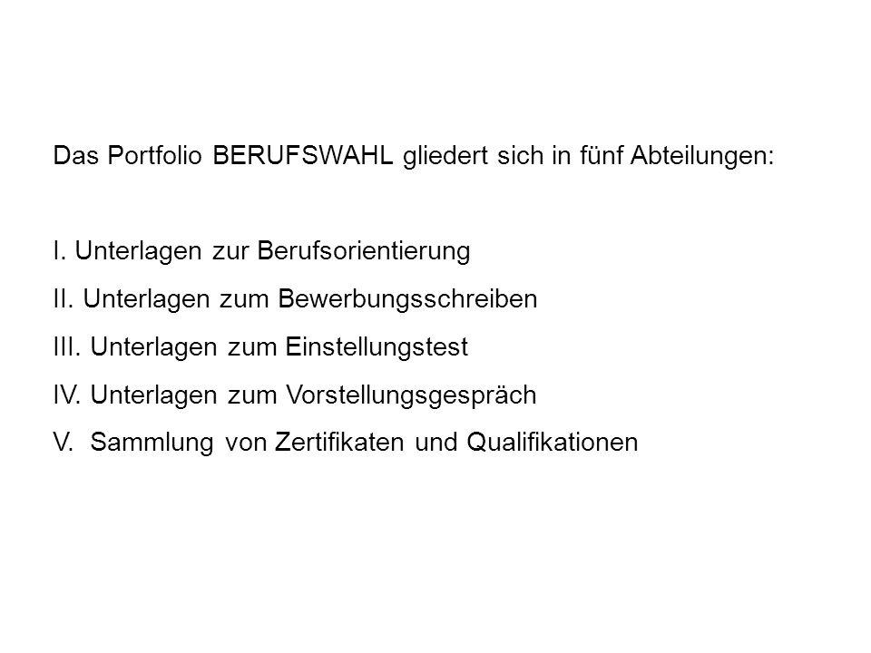 Das Portfolio BERUFSWAHL gliedert sich in fünf Abteilungen: I