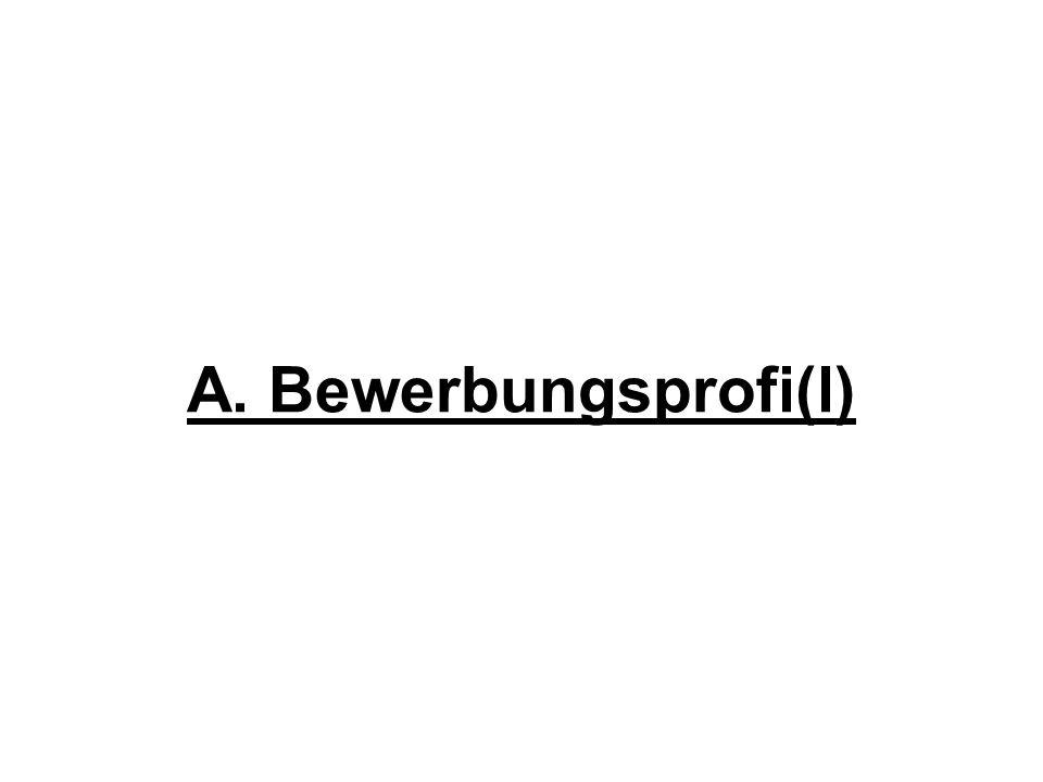 A. Bewerbungsprofi(l)