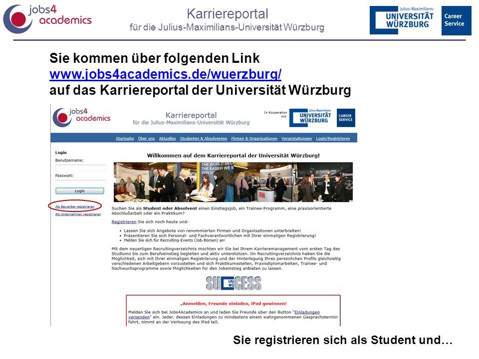 Sie kommen über folgenden Link www.jobs4academics.de/wuerzburg/