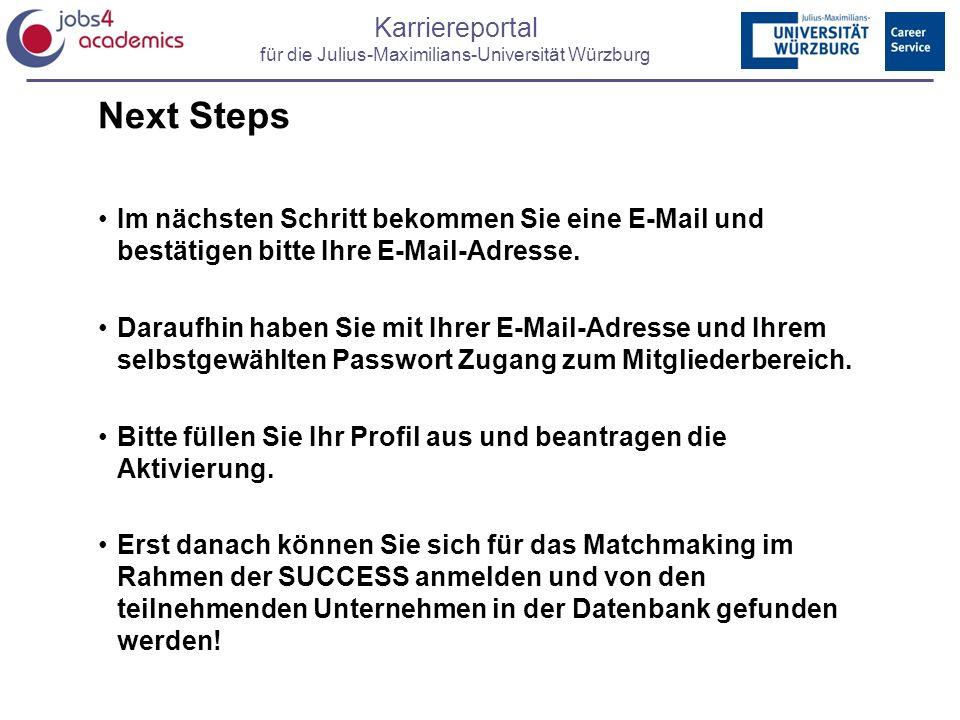 Next Steps Im nächsten Schritt bekommen Sie eine E-Mail und bestätigen bitte Ihre E-Mail-Adresse.