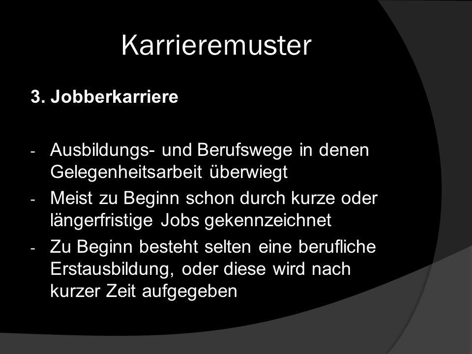 Karrieremuster 3. Jobberkarriere