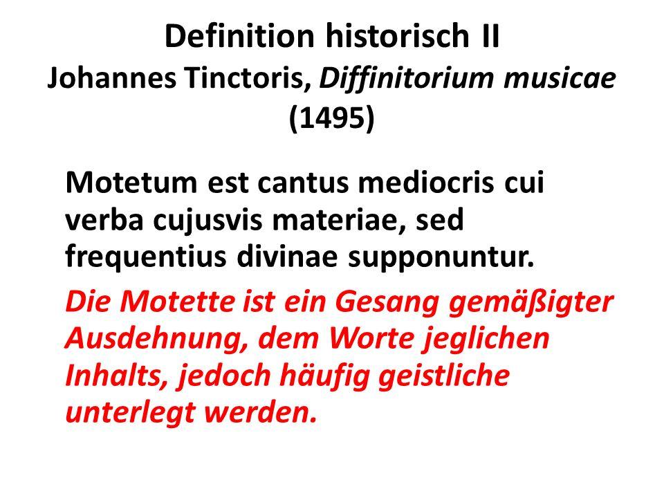 Definition historisch II Johannes Tinctoris, Diffinitorium musicae (1495)