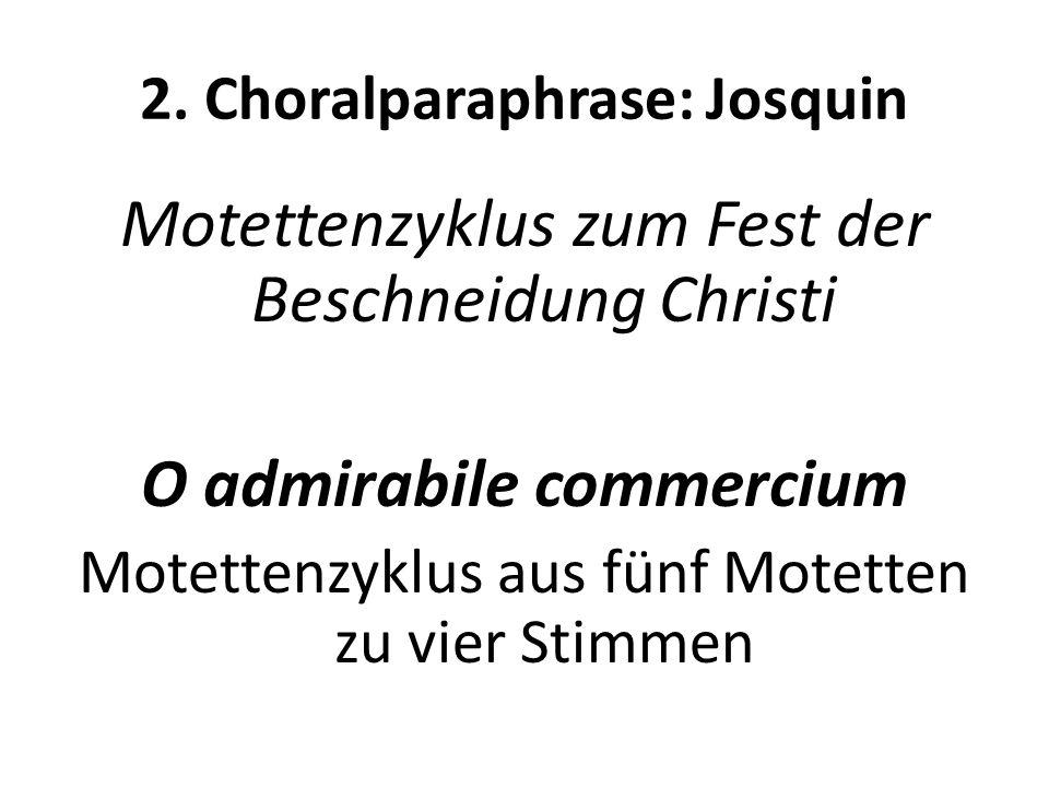 2. Choralparaphrase: Josquin