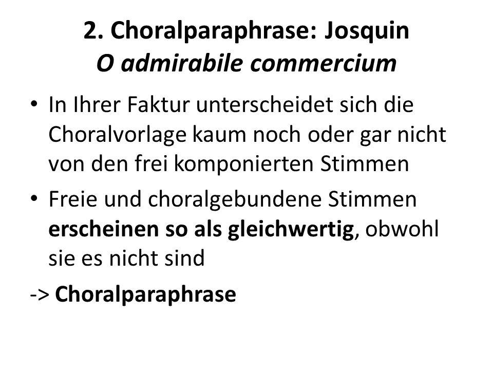 2. Choralparaphrase: Josquin O admirabile commercium