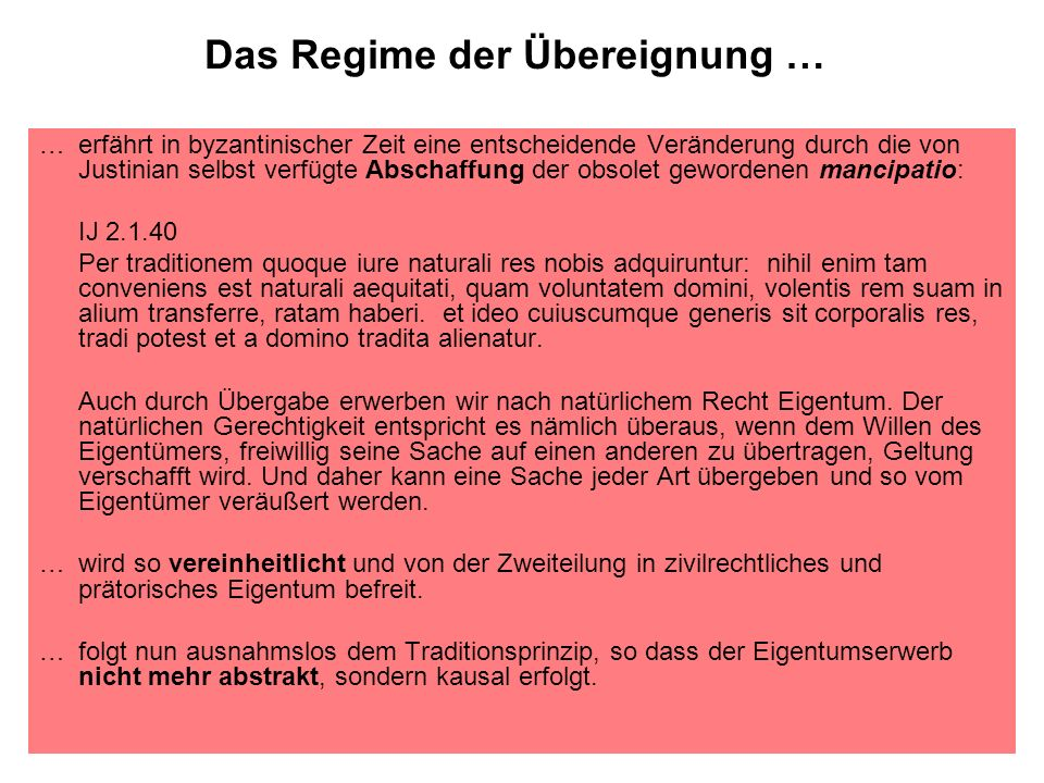 Das Regime der Übereignung …