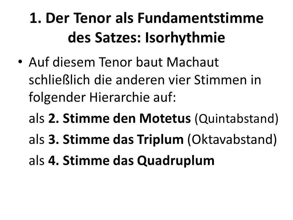 1. Der Tenor als Fundamentstimme des Satzes: Isorhythmie