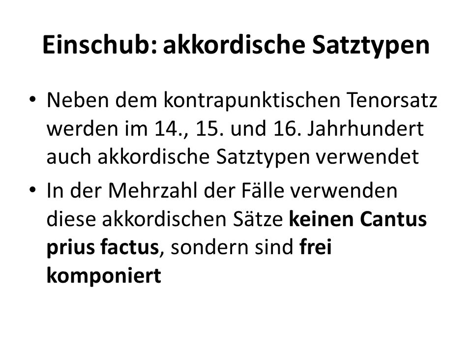 Einschub: akkordische Satztypen