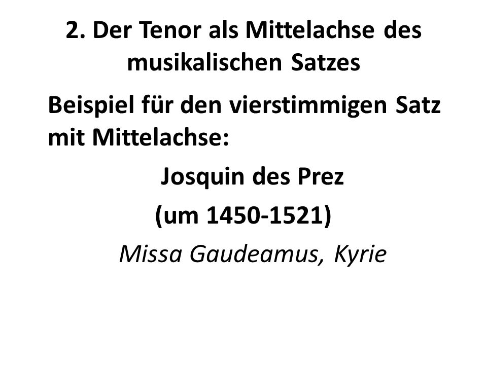 2. Der Tenor als Mittelachse des musikalischen Satzes