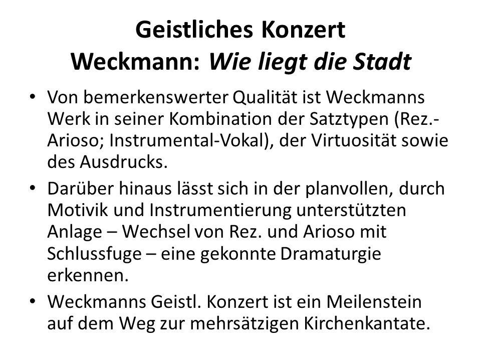 Geistliches Konzert Weckmann: Wie liegt die Stadt