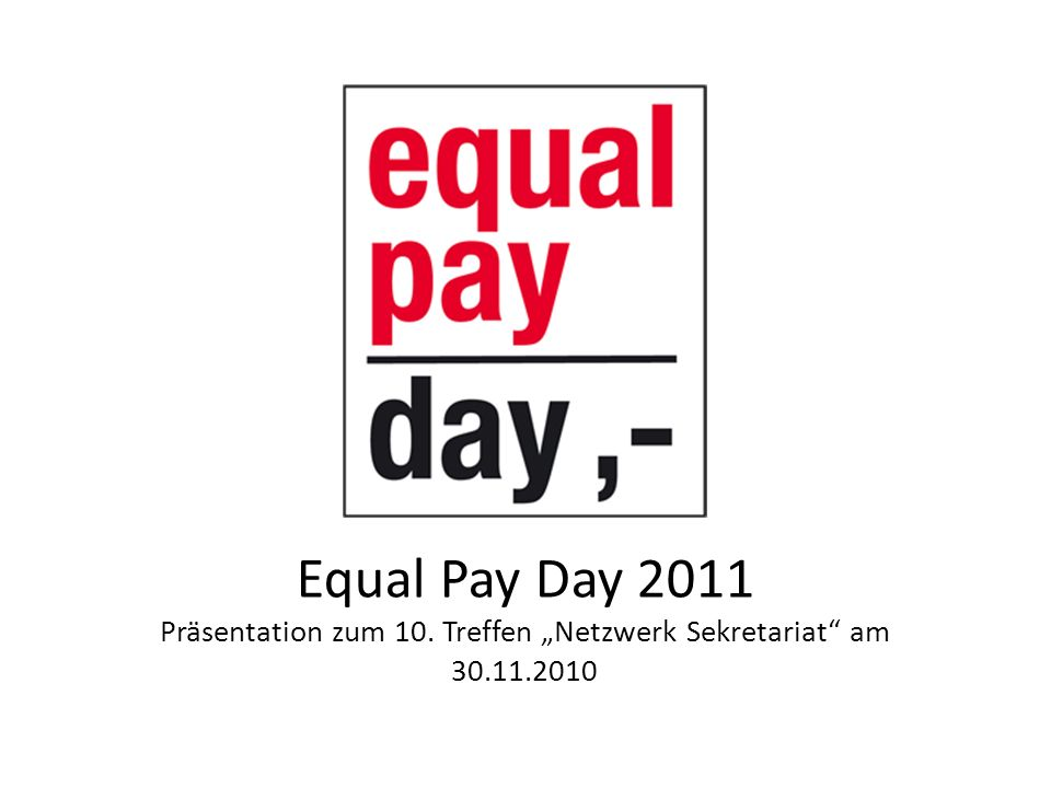 Equal Pay Day 2011 Präsentation zum 10