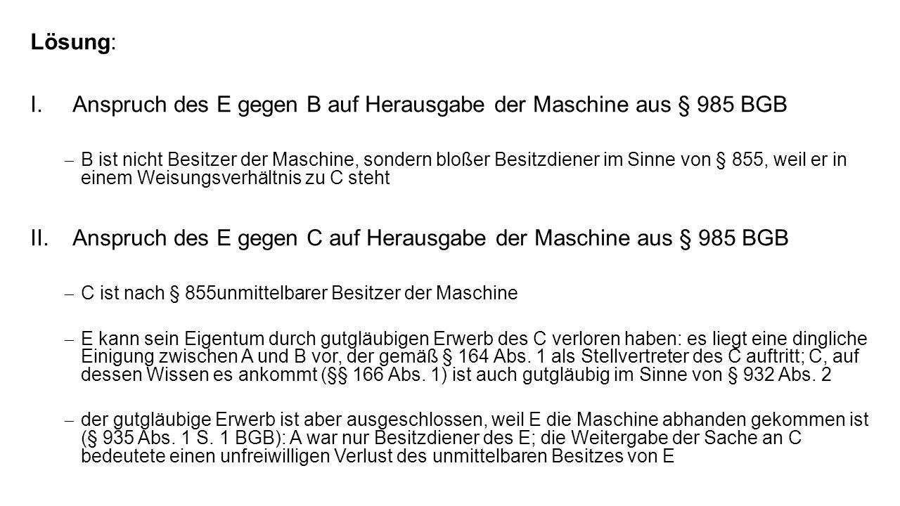 Anspruch des E gegen B auf Herausgabe der Maschine aus § 985 BGB