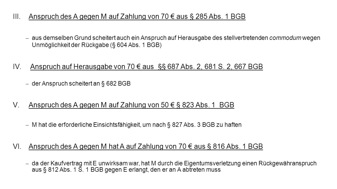 Anspruch des A gegen M auf Zahlung von 70 € aus § 285 Abs. 1 BGB