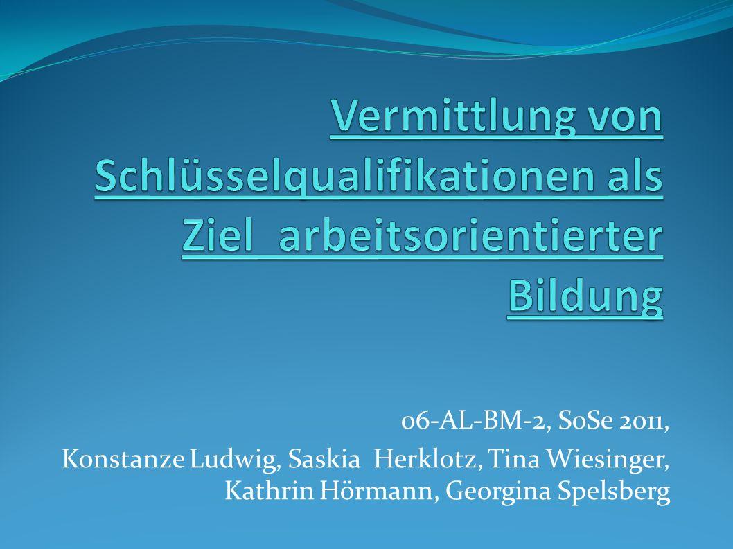 Vermittlung von Schlüsselqualifikationen als Ziel arbeitsorientierter Bildung