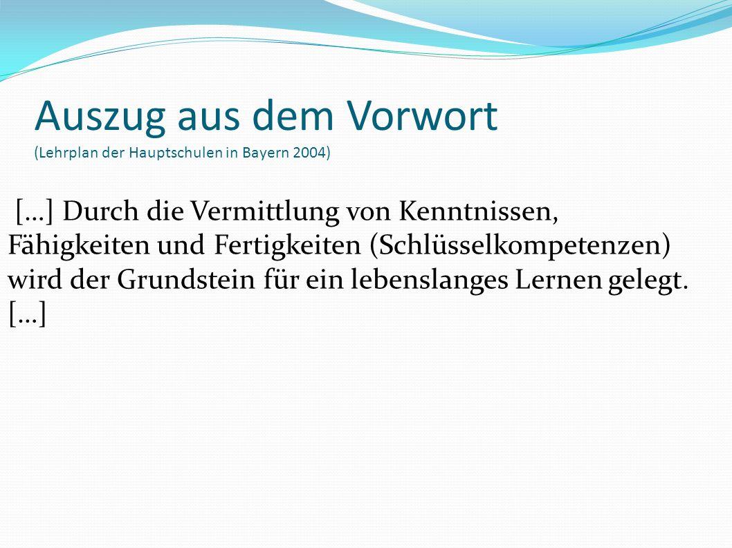 Auszug aus dem Vorwort (Lehrplan der Hauptschulen in Bayern 2004)