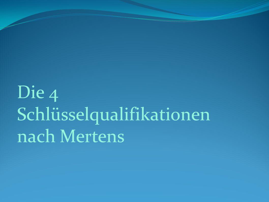 Die 4 Schlüsselqualifikationen nach Mertens
