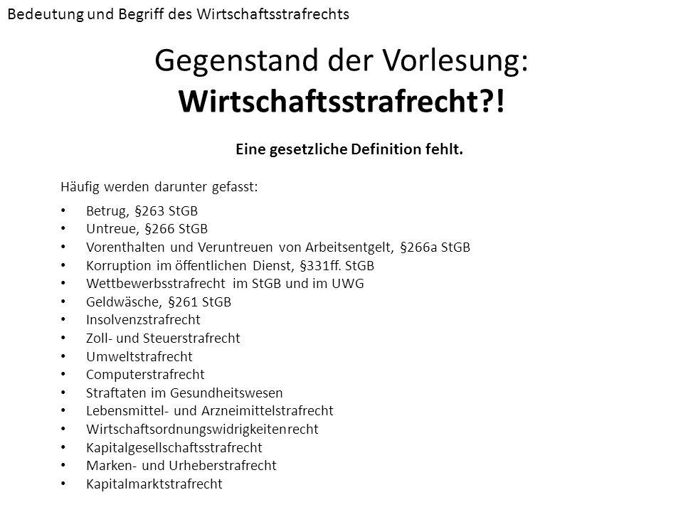 Gegenstand der Vorlesung: Wirtschaftsstrafrecht !