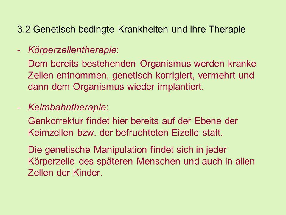 3.2 Genetisch bedingte Krankheiten und ihre Therapie
