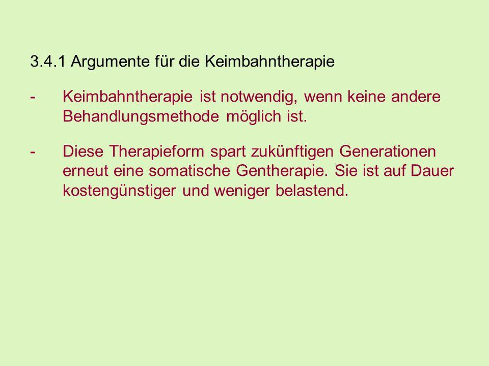 3.4.1 Argumente für die Keimbahntherapie