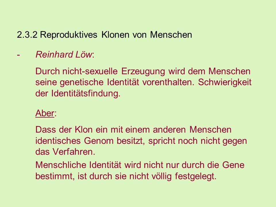 2.3.2 Reproduktives Klonen von Menschen