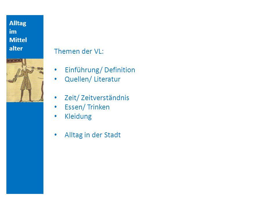Einführung/ Definition Quellen/ Literatur Zeit/ Zeitverständnis