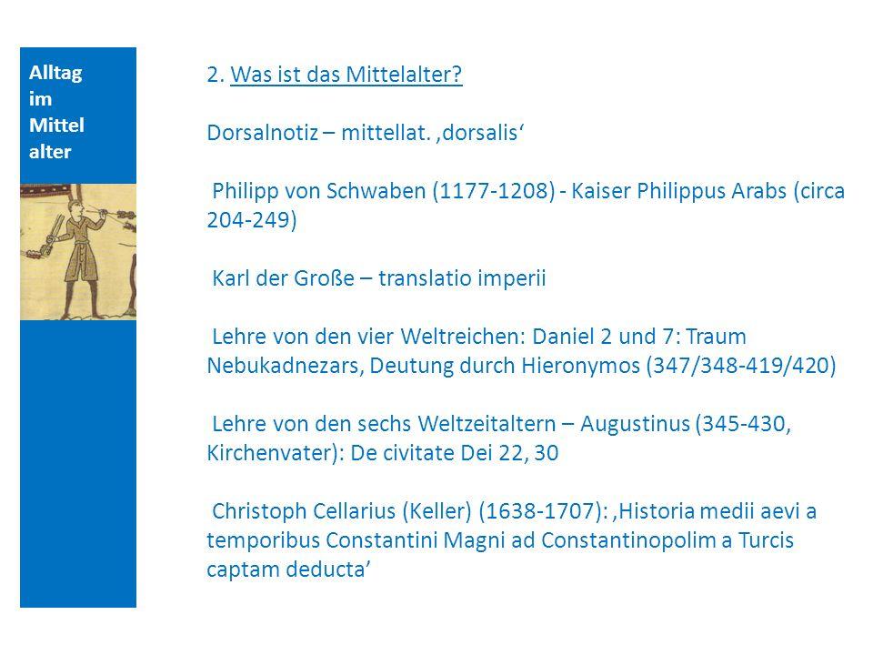 2. Was ist das Mittelalter Dorsalnotiz – mittellat. 'dorsalis'