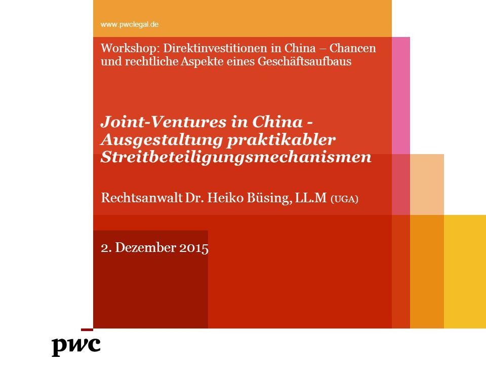 www.pwclegal.de Workshop: Direktinvestitionen in China – Chancen und rechtliche Aspekte eines Geschäftsaufbaus.