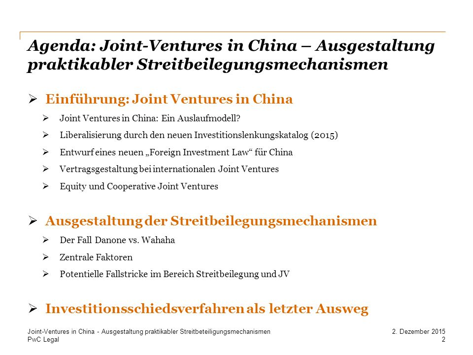 Agenda: Joint-Ventures in China – Ausgestaltung praktikabler Streitbeilegungsmechanismen