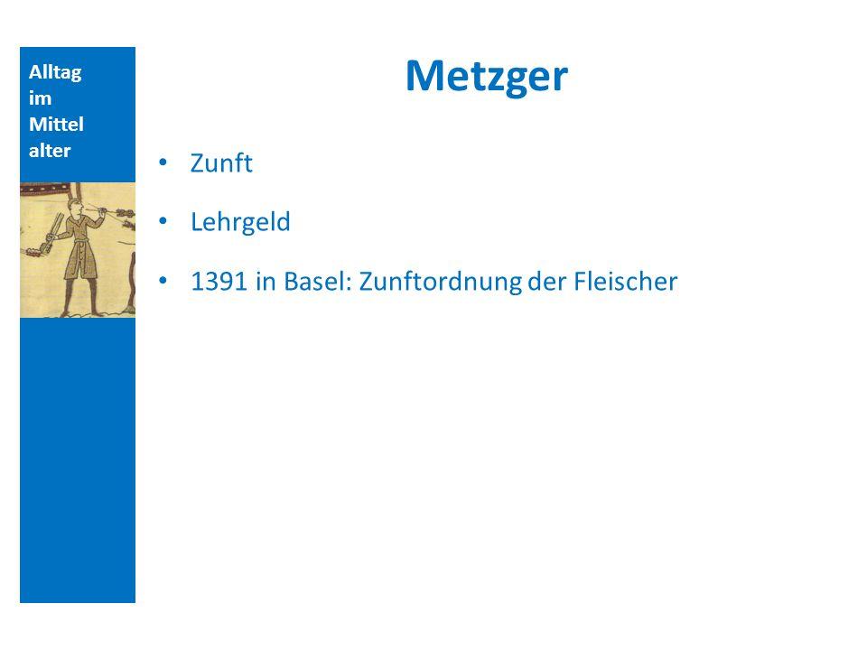 Metzger Zunft Lehrgeld 1391 in Basel: Zunftordnung der Fleischer