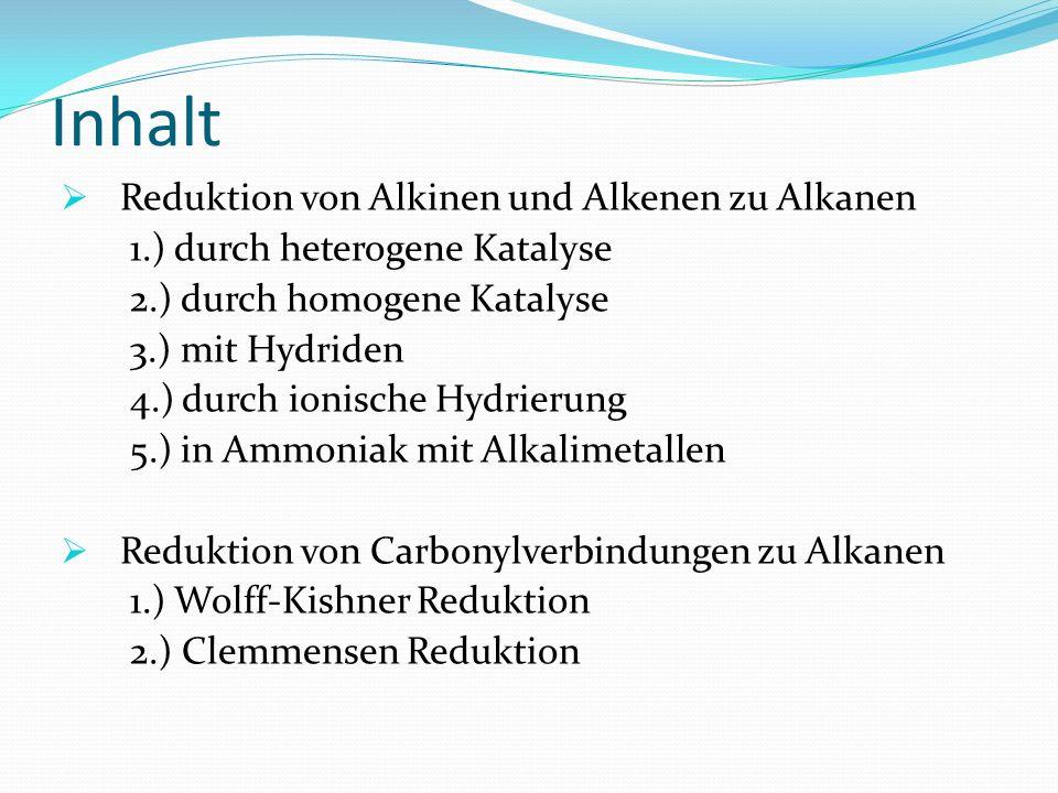 Inhalt Reduktion von Alkinen und Alkenen zu Alkanen