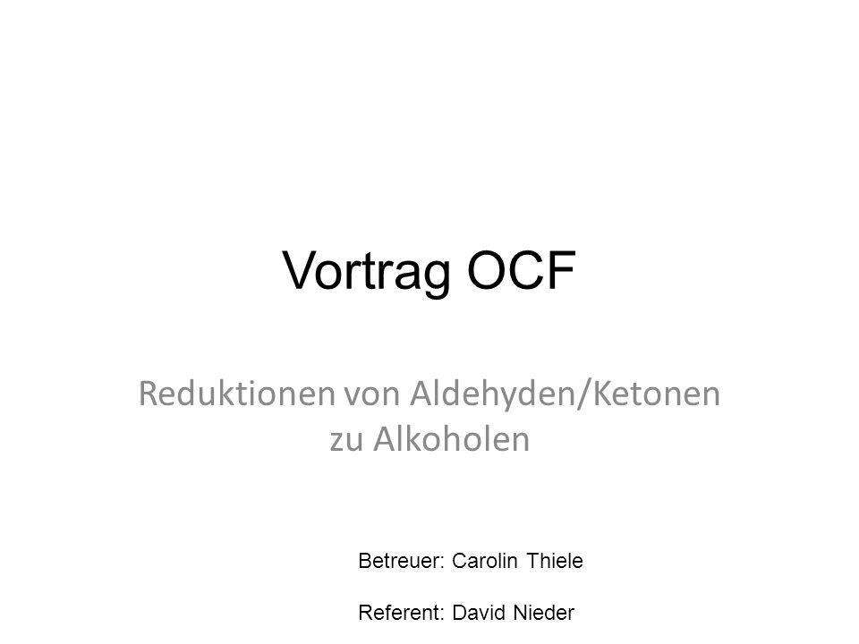 Reduktionen von Aldehyden/Ketonen zu Alkoholen