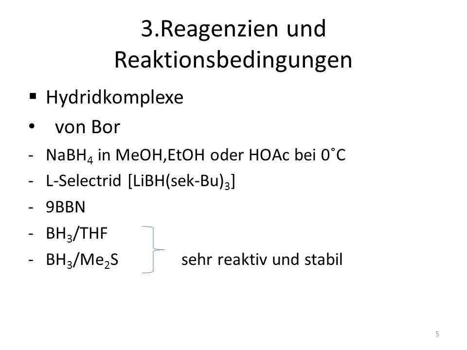 3.Reagenzien und Reaktionsbedingungen