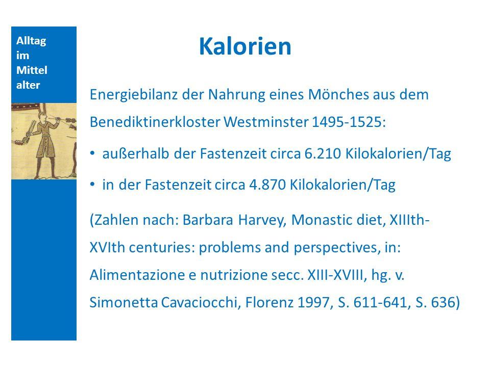 Quellen und Literatur Kalorien. Alltag. im. Mittelalter.
