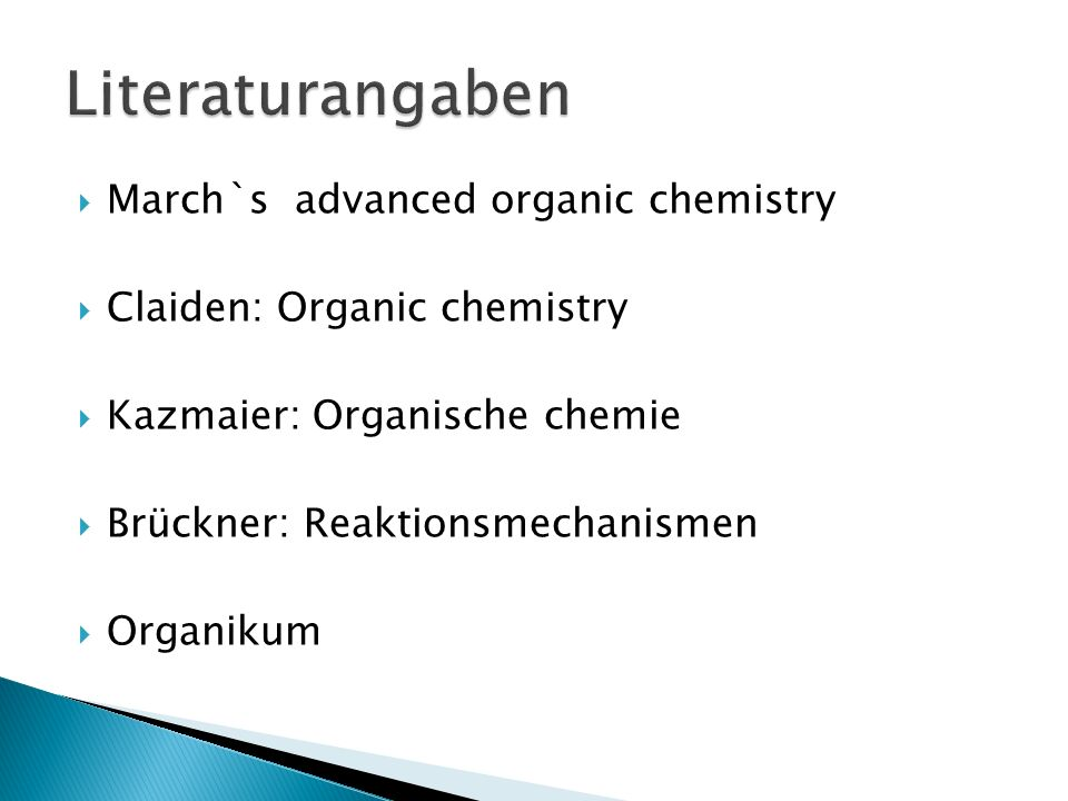Literaturangaben March`s advanced organic chemistry