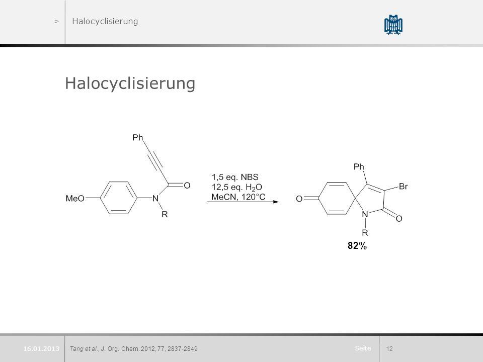 Halocyclisierung 82% Halocyclisierung 16.01.2013