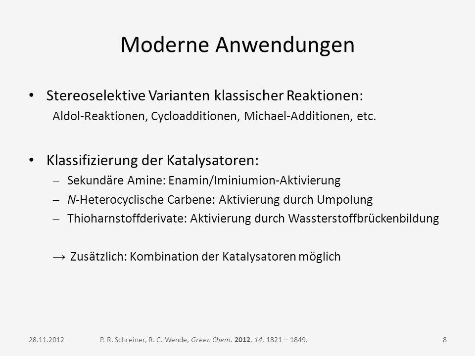 Moderne Anwendungen Stereoselektive Varianten klassischer Reaktionen: