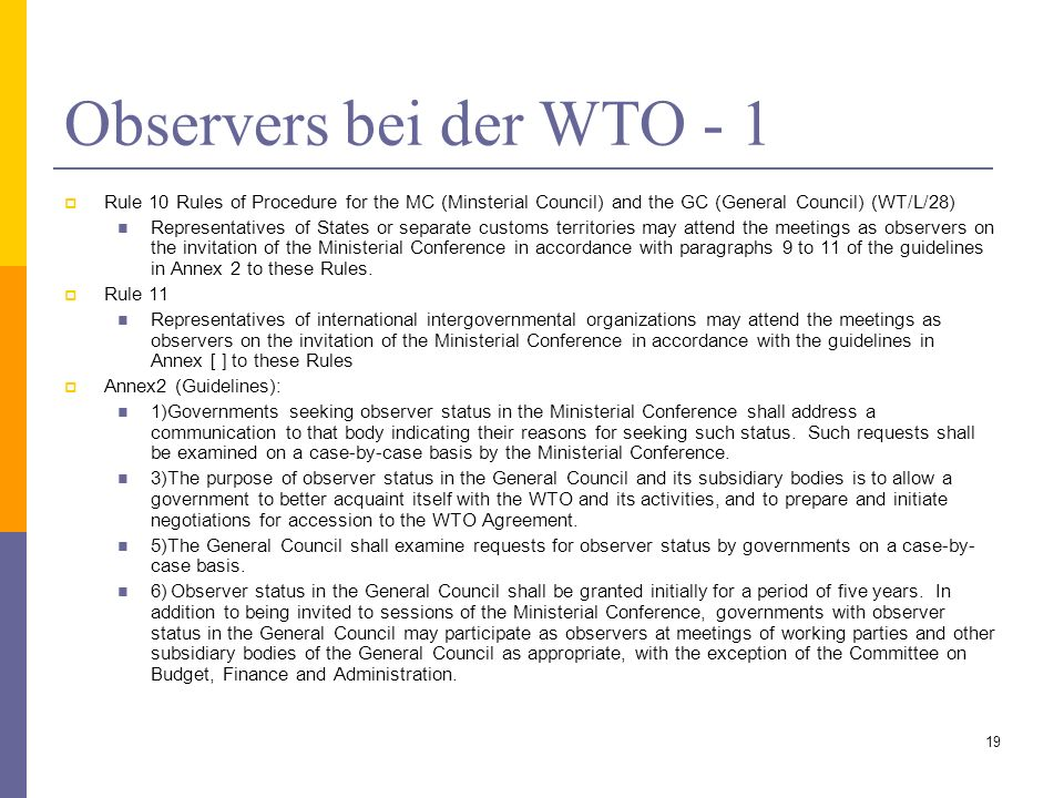 Observers bei der WTO - 1 Rule 10 Rules of Procedure for the MC (Minsterial Council) and the GC (General Council) (WT/L/28)