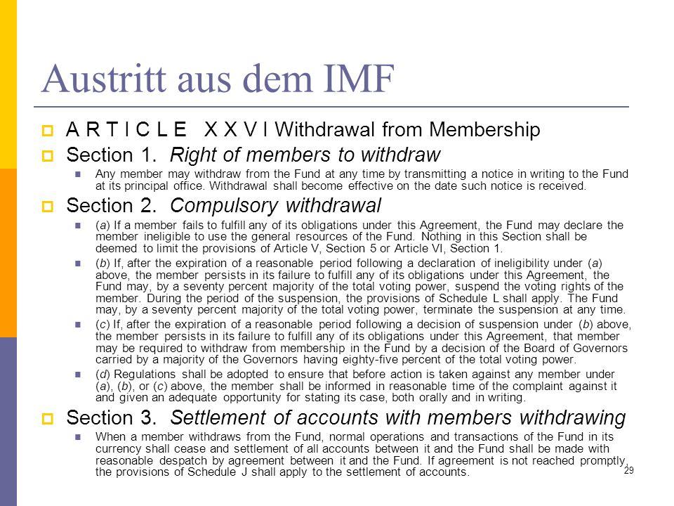 Austritt aus dem IMF A R T I C L E X X V I Withdrawal from Membership