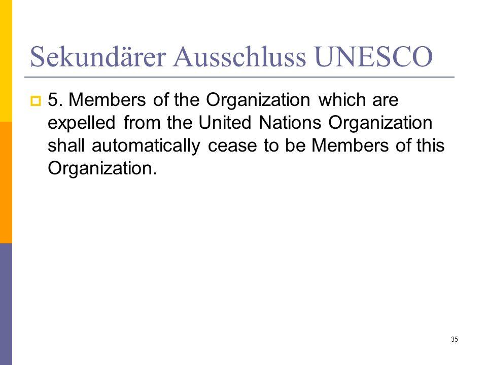 Sekundärer Ausschluss UNESCO