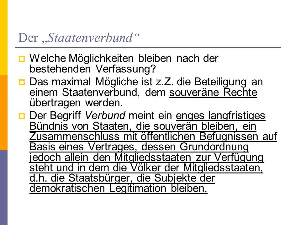 """Der """"Staatenverbund Welche Möglichkeiten bleiben nach der bestehenden Verfassung"""