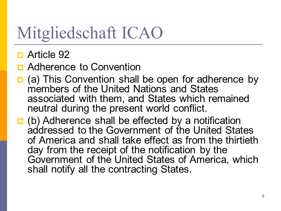 Mitgliedschaft ICAO Article 92 Adherence to Convention