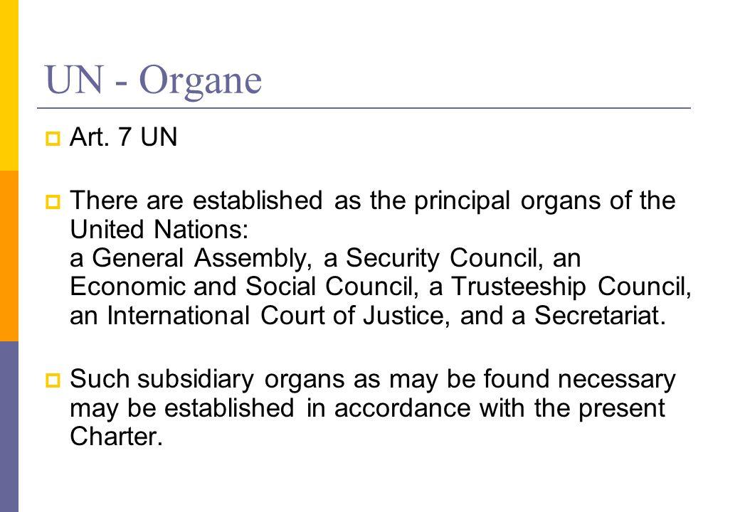 UN - Organe Art. 7 UN.