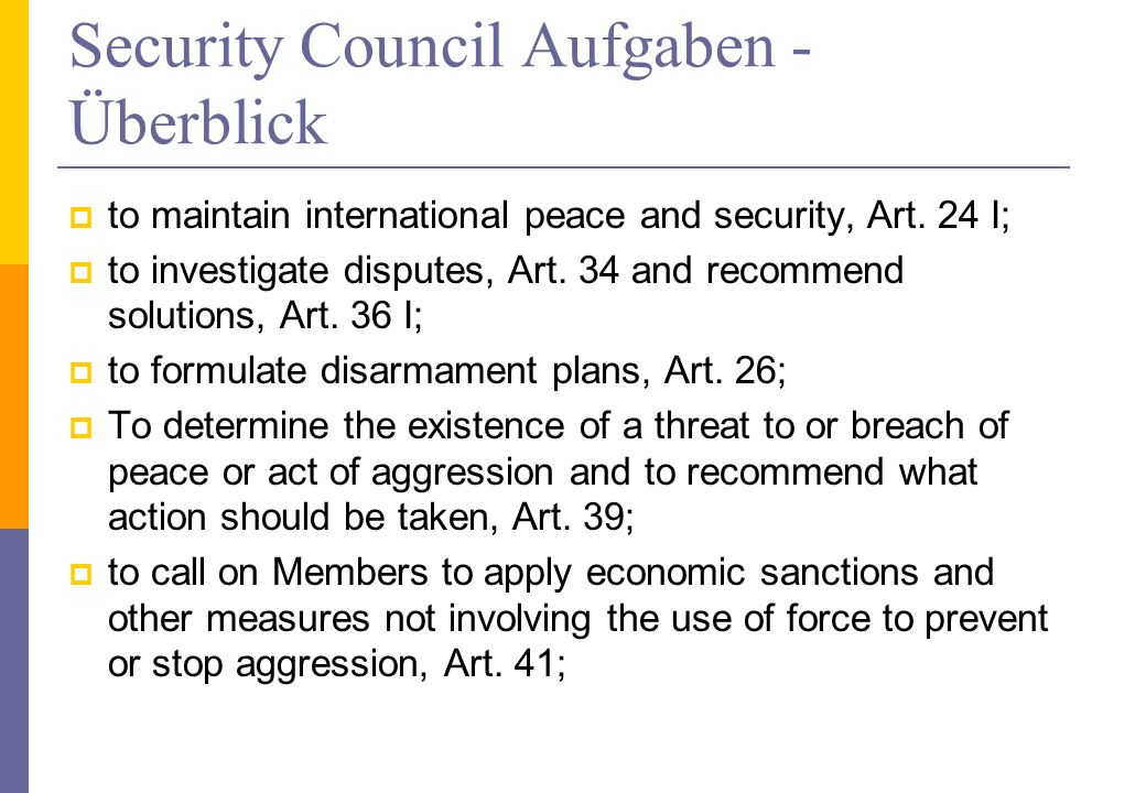 Security Council Aufgaben - Überblick