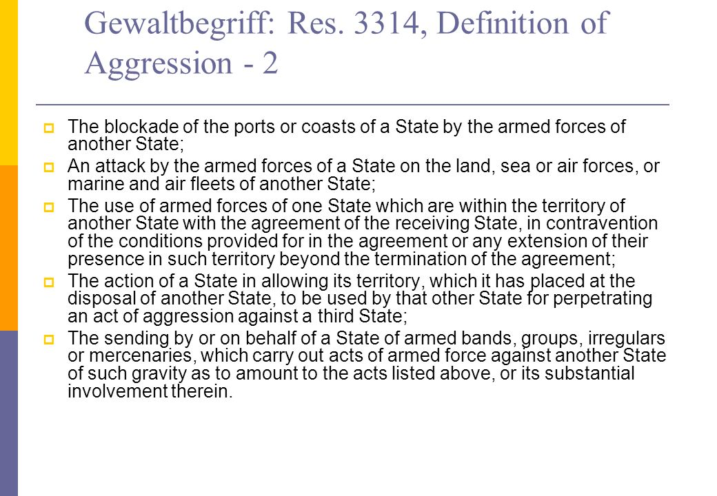 Gewaltbegriff: Res. 3314, Definition of Aggression - 2