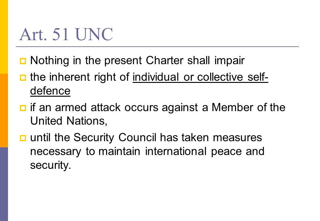 Art. 51 UNC Nothing in the present Charter shall impair