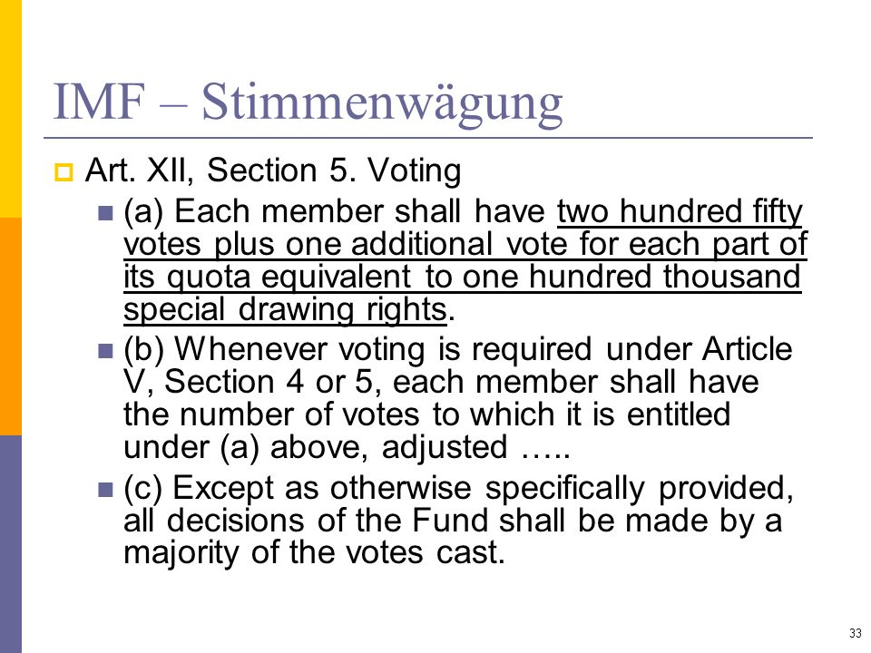IMF – Stimmenwägung Art. XII, Section 5. Voting