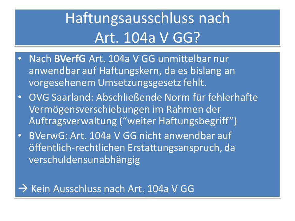 Haftungsausschluss nach Art. 104a V GG