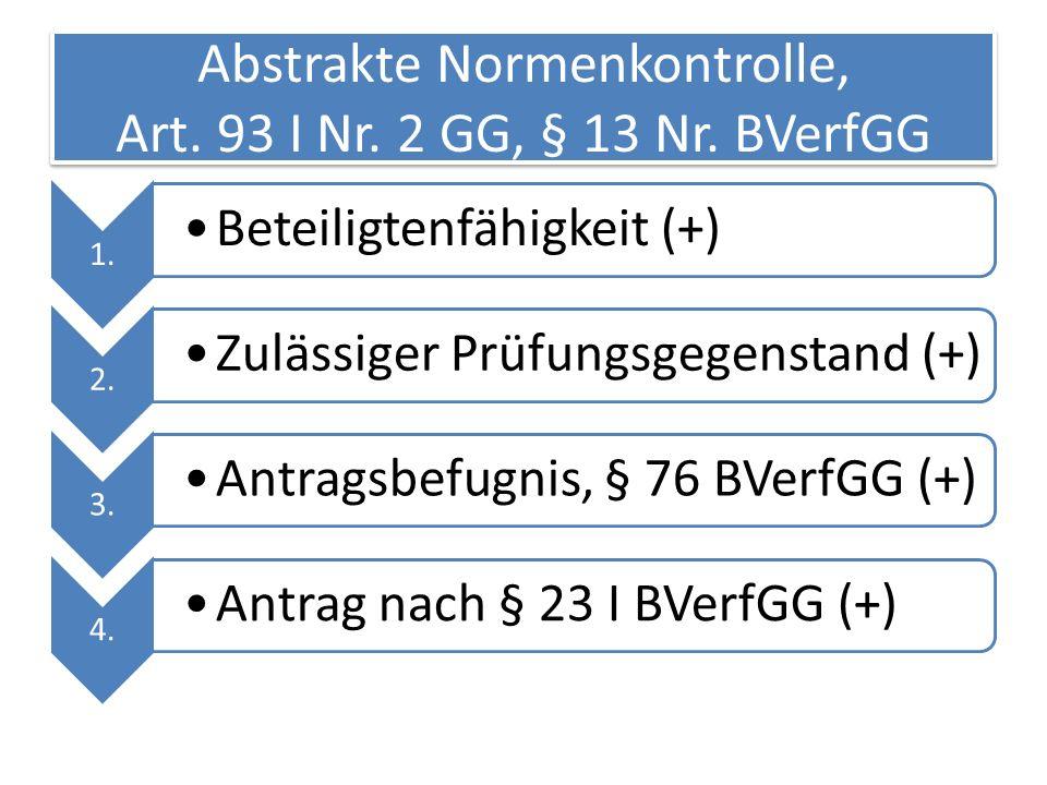 Abstrakte Normenkontrolle, Art. 93 I Nr. 2 GG, § 13 Nr. BVerfGG
