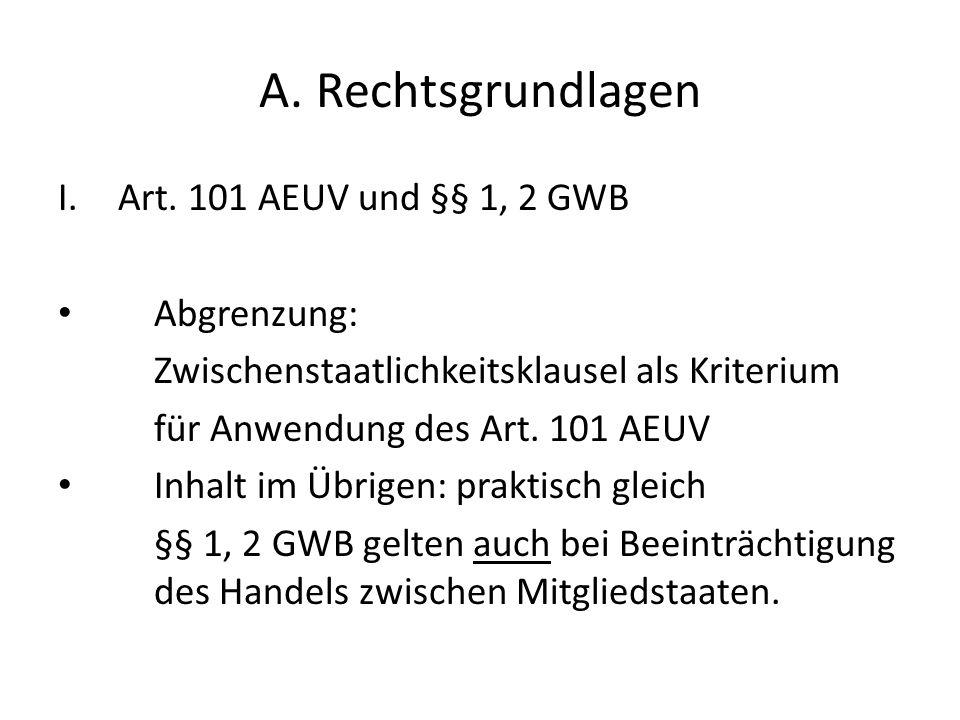 A. Rechtsgrundlagen Art. 101 AEUV und §§ 1, 2 GWB Abgrenzung: