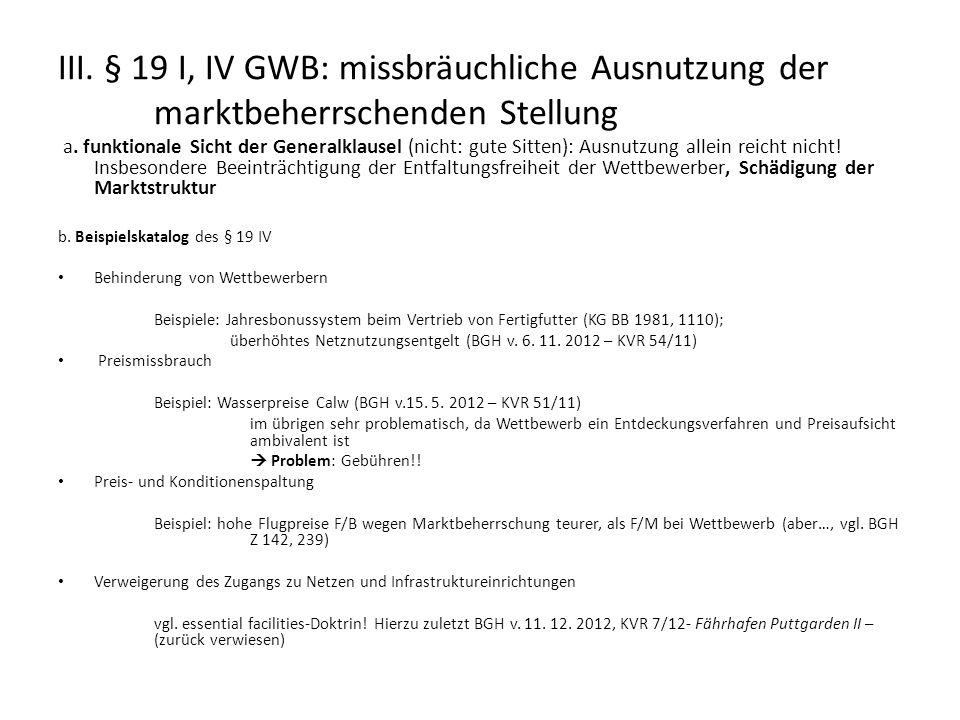 III. § 19 I, IV GWB: missbräuchliche Ausnutzung der