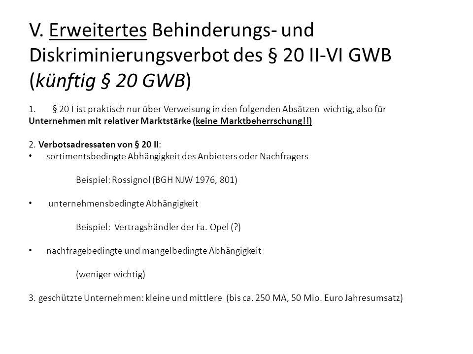 V. Erweitertes Behinderungs- und Diskriminierungsverbot des § 20 II-VI GWB (künftig § 20 GWB)